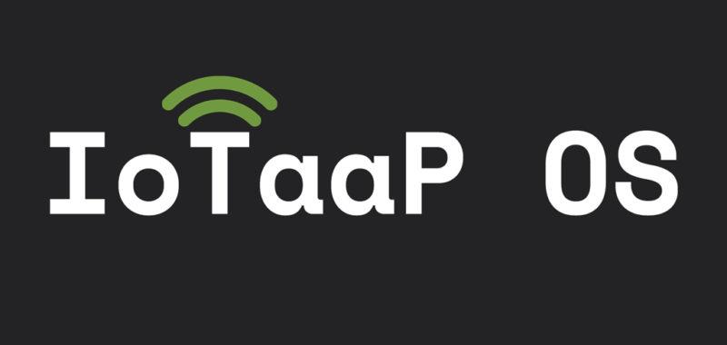 Meet IoTaaP OS